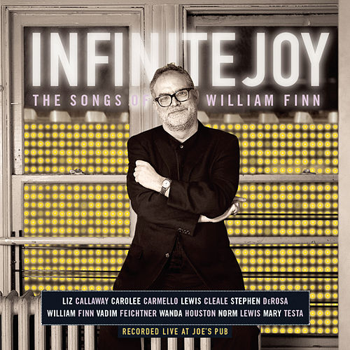 Infinite Joy: The Songs Of William Finn by William Finn