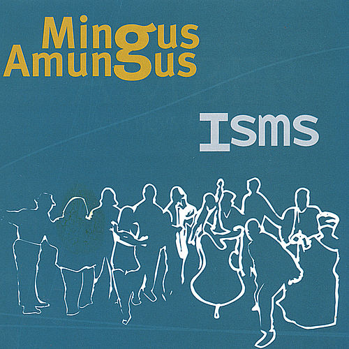 Play & Download Isms by Mingus Amungus | Napster