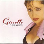 Play & Download A Que Vuelve by Gisselle | Napster