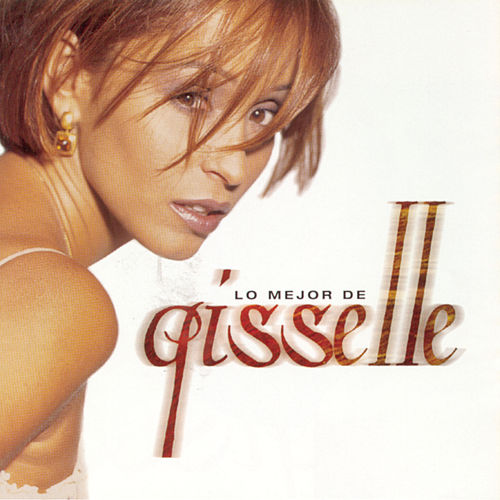 Play & Download Lo Mejor De Gisselle by Gisselle | Napster