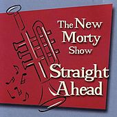 Play & Download Straight Ahead by The New Morty Show | Napster
