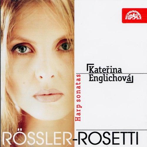 Rössler-Rosetti: Harp Sonatas by Katerina Englichova