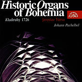 Play & Download Pachelbel: Historic Organs of Bohemia IV by Jaroslav Tuma | Napster