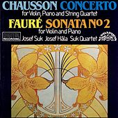Play & Download Chausson: Concerto for Violin, Piano and String Quartet, Faure: Sonata No. 2 for Violin and Piano by Josef Suk | Napster