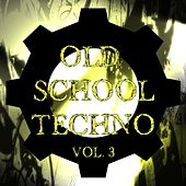 Play & Download Old School Techno Vol. 3 by Various Artists | Napster
