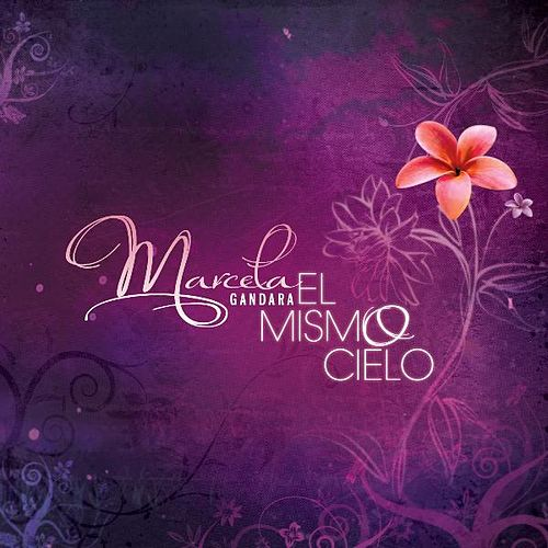 Play & Download El Mismo Cielo by Marcela Gandara | Napster
