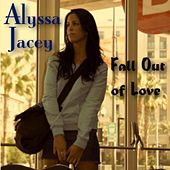 Fall Out of Love by Alyssa Jacey