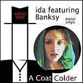 Play & Download A Coat Colder by Ida | Napster