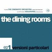 Versioni Particolari Ep 1 by The Dining Rooms