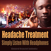Play & Download Headache Treatment (Simply Listen With Headphones) by Binaural | Napster