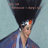 Unreleased 1: Mary's Eyes by Janis Ian