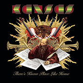 Play & Download There's No Place Like Home by Kansas | Napster