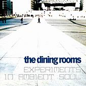 Play & Download Experiments In Ambient Soul by The Dining Rooms | Napster