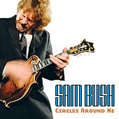 Play & Download Circles Around Me by Sam Bush | Napster