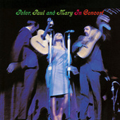 Play & Download Peter, Paul And Mary In Concert by Peter, Paul and Mary | Napster