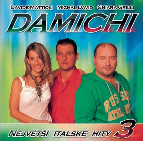 Play & Download Nejvetsi italske hity 3 by Damichi | Napster