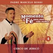 Play & Download Momento De Fé Para Uma Vida Melhor (Cerco De Jericó) by Padre Marcelo Rossi | Napster