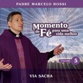Play & Download Momento De Fé Para Uma Vida Melhor (Via Sacra) by Padre Marcelo Rossi | Napster