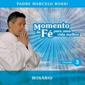 Play & Download Momento De Fé Para Uma Vida Melhor (Rosário) by Padre Marcelo Rossi | Napster
