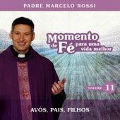 Play & Download Momento De Fé Para Uma Vida Melhor (Avós, Pais, Filhos) by Padre Marcelo Rossi | Napster