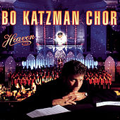 Heaven by Bo Katzman Chor