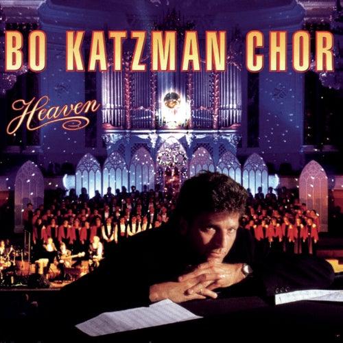 Play & Download Heaven by Bo Katzman Chor | Napster