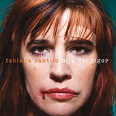 Play & Download Hija del Rigor by Fabiana Cantilo | Napster