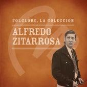 Play & Download Folclore - La Colección - Alfredo Zitarrosa by Alfredo Zitarrosa | Napster