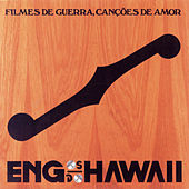Play & Download Filmes De Guerra, Canções De Amor by Engenheiros Do Hawaii | Napster