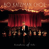 Play & Download Symphony of Life by Bo Katzman Chor | Napster