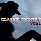 Play & Download Classic Country Vol 1 by Various Artists | Napster