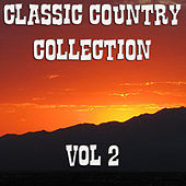 The Classic Country Collection Vol 2 by Various Artists