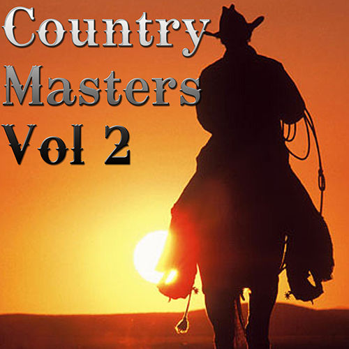 Play & Download Country Masters Vol 2 by Various Artists | Napster