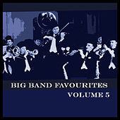 Big Band Favourites Vol 5 by Various Artists