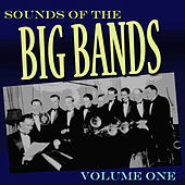 Sounds Of The Big Bands Vol 1 by Various Artists