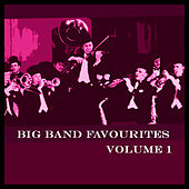 Big Band Favourites Vol 1 by Various Artists