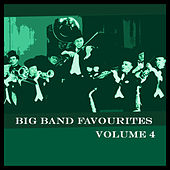 Big Band Favourites Vol 4 by Various Artists