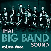 That Big Band Sound Vol 3 by Various Artists