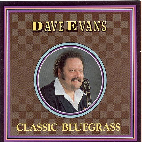 Classic Bluegrass by Dave Evans