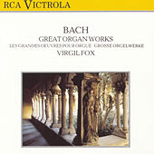 Play & Download Great Organ Works by Johann Sebastian Bach | Napster
