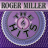 Play & Download The Hits by Roger Miller | Napster