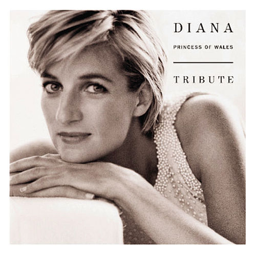 Diana Princess Of Wales Tribute by Various Artists