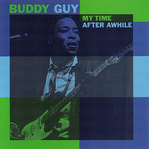 My Time After Awhile von Buddy Guy
