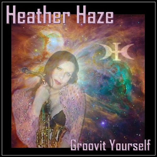 Groovit Yourself by Heather Haze