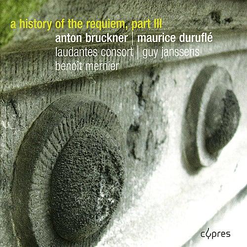 Bruckner: Requiem, Duruflé: Requiem - A History of Requiem, Part III by Elke Janssens