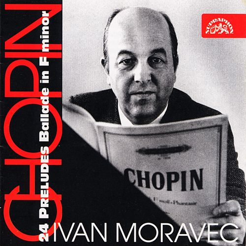 Play & Download Chopin: 24 Preludes, Ballade in F Minor by Ivan Moravec | Napster
