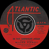 Play & Download In The Midnight Hour / I'm Not Tired [Digital 45] by Wilson Pickett | Napster