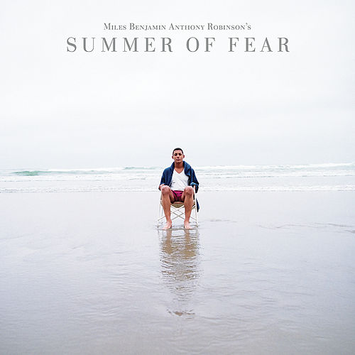 Summer of Fear by Miles Benjamin Anthony Robinson