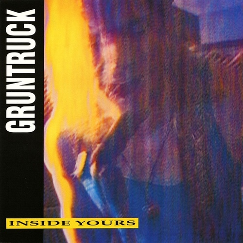 Inside Yours by Gruntruck
