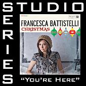 Play & Download You're Here [Studio Series Performance Track] by Francesca Battistelli | Napster